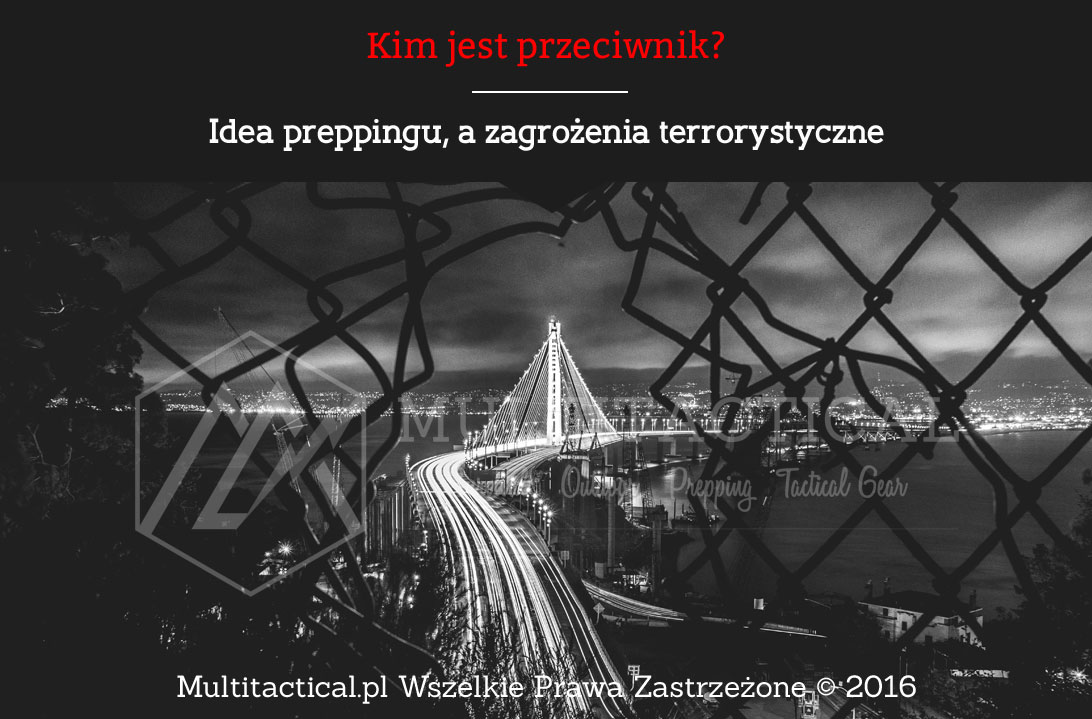 Multitactical.pl - Idea preppingu, a zagrożenia terrorystyczne