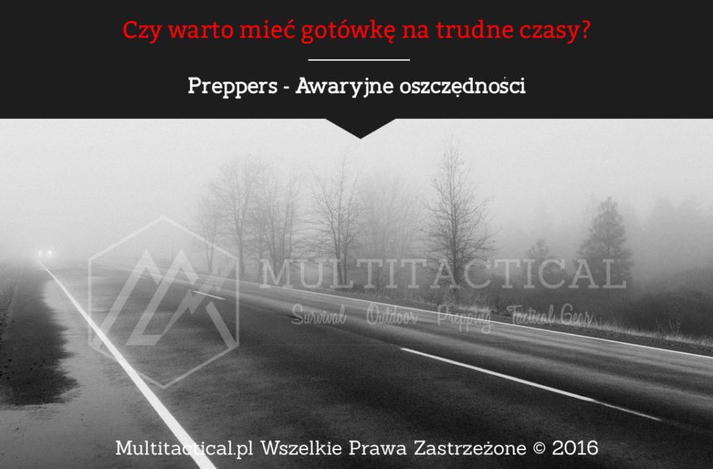 Multitactical.pl - Preppers - Awaryjne oszczędności - Czy warto mieć gotówkę na trudne czasy?