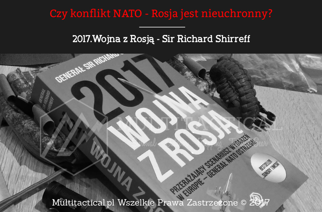 Multitactical.pl - 2017.Wojna z Rosją - Sir Richard Shirreff