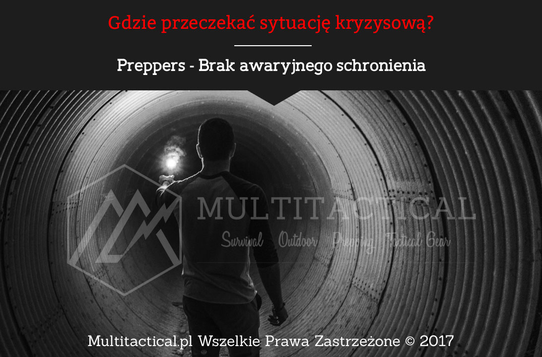 Multitactical.pl - Preppers - Brak awaryjnego schronienia
