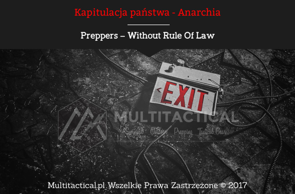 Multitactical.pl - Preppers – WROL – Without Rule Of Law - Kapitulacja rządu i prawa