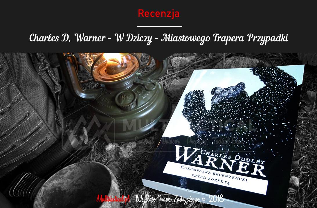 Multitactical.pl - Survival Outdoor Prepping Tactical Gear - Charles Dudley Warner - W Dziczy - Miastowego Trapera Przypadki - Recenzja