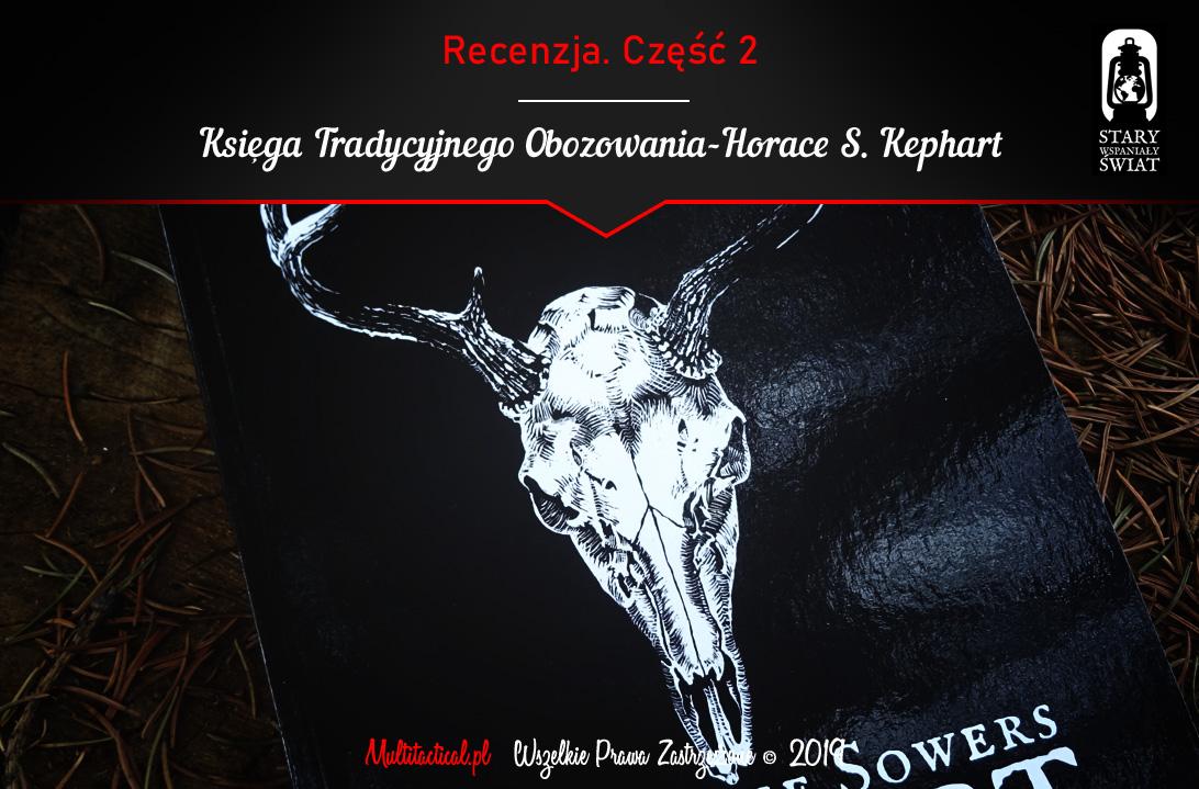 Multitactical.pl - Survival Outdoor Prepping Tactical Gear - Horace Sowers Kephart - Księga Tradycyjnego Obozowania - Tom2. Dzicz- Recenzja