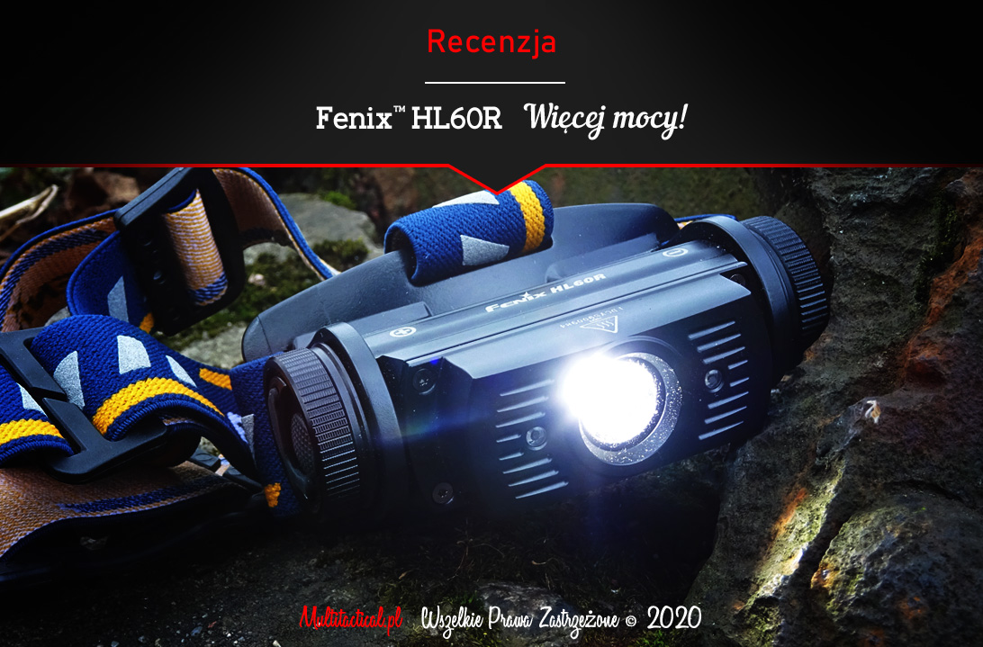 Multitactical.pl - Survival Outdoor Prepping Tactical Gear - Fenix™ HL60R - Latarka czołowa - Recenzja