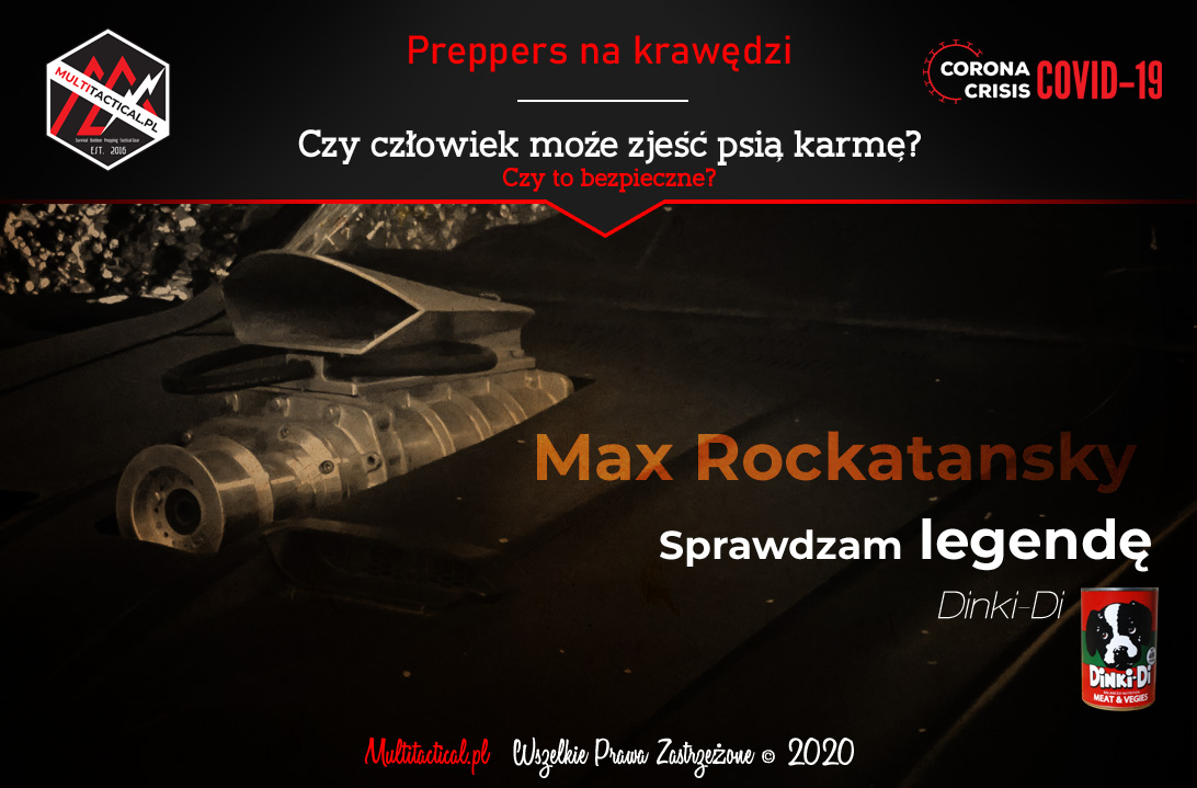 Multitactical.pl - Survival Outdoor Prepping Tactical Gear - Preppers - Piwnica preppersa - Preppers na krawędzi - Czy człowiek może zjeść psią karmę? - Sprawdzam legendę Maxa Rockatanskyego