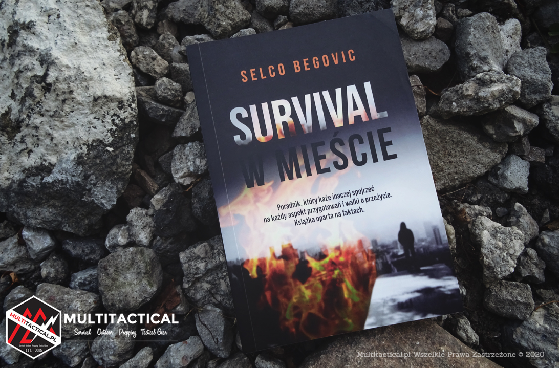 Multitactical.pl - Survival Outdoor Prepping Tactical Gear - Preppers - Recenzja - Selco Begovic - Survival w mieście. Realne sekrety przetrwania - Czy jesteśmy przygotowani na wojnę?